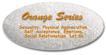 Orange Series: Sexuality, Physical Appreciation, Self-Acceptance, Emotions, Social Relationships, Let Go